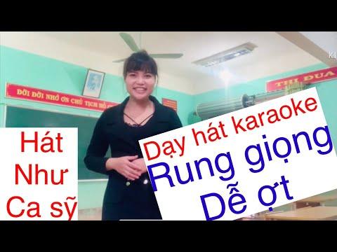 Dạy hát karaoke Cách tập rung giọng dễ nhất ( Thanh nhạc - 2020 )