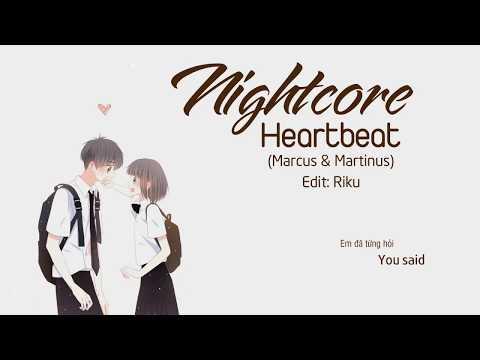 [Vietsub + Lyrics]  Nightcore - Heartbeat (Marcus & Martinus) || Hot Music Tik Tok 2017