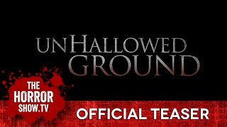 UNHALLOWED GROUND Teaser Trailer
