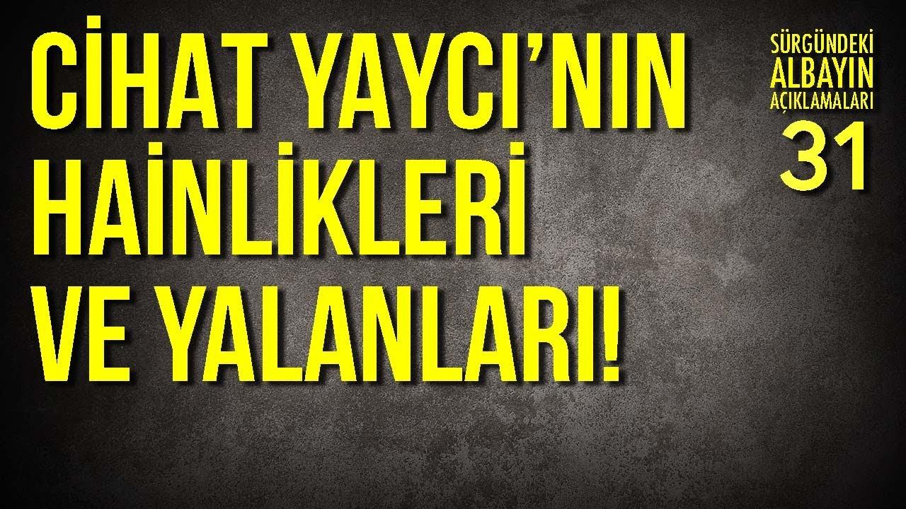 CİHAT YAYCI 15 TEMMUZ'DA NEDEN ERDOĞAN İLE BİRLİKTEYDİ? / Sürgündeki Albayın Açıklamaları - 31