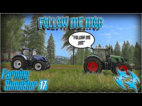Farming Sim 17  - Follow Me Mod - Tutorial / Guide - FS 17 - Farming Simulator 17
