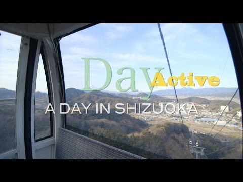 Day - Active : A DAY IN SHIZUOKA : Official PV