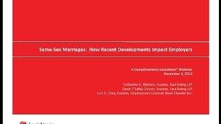 "LexisNexis® presents a Webinar: ""Same-Sex Marriages: How Recent Developments Impact Employers"""