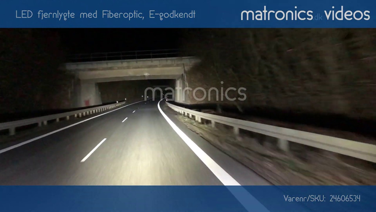 LED fjernlygte med Fiberoptic, E-godkendt