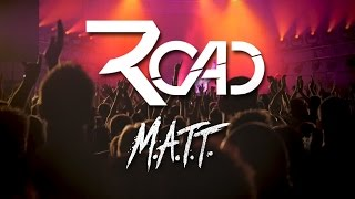Road - M. A. T. T.  / Official music video