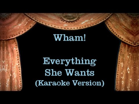 Wham! - Everything She Wants - Lyrics (Karaoke Version)
