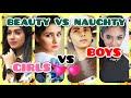BEAUTY VS NAUGHTY GIRLS VS BOYS