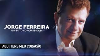 Jorge Ferreira - Aqui tens meu coração