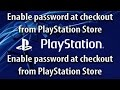 How-to Enable Password For PS4 / Pro Checkout - Playstation Tutorial