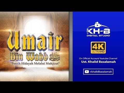 Sirah Sahabat ke 24 - Umair bin Wahb Radhiallahu'anhu