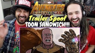 AVENGERS: INFINITY WAR TRAILER SPOOF - Toon Sandwich - REACTION!!!