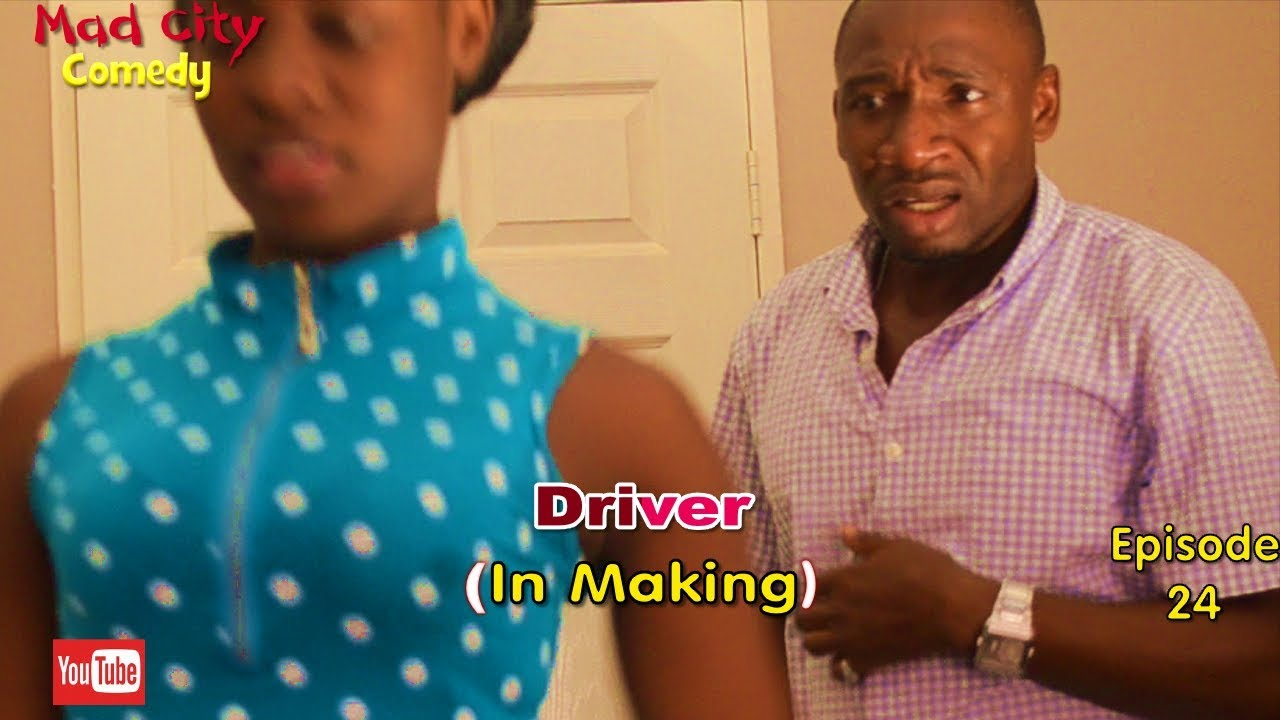 Download DRIVER (IN MAKING) (Mad City Comedy) Episode 24 | Latest Nigeria Film | Trending Video