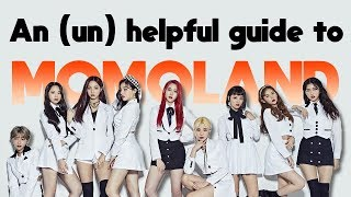 AN UNHELPFUL GUIDE TO MOMOLAND