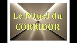 Rituel du Corridor pour mettre fin à un traumatisme qui persiste. Curotherapie.com