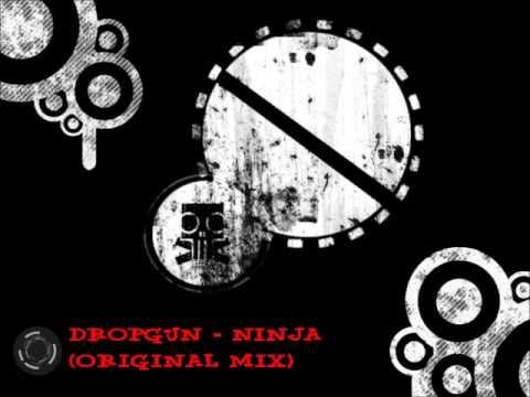 Dropgun - Ninja (Original Mix)