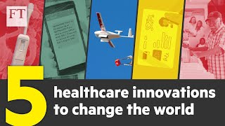 How technology is revolutionising access to healthcare | FT