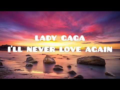 Lady Gaga - I'll Never Love Again Testo e Traduzione