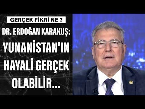 Dr. Erdoğan Karakuş: Yunanistan'ın hayali gerçek olabilir...