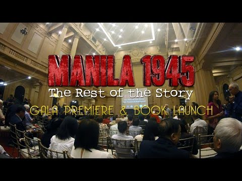 Gala Premiere & Book Launch   Manila 1945: The Rest of the Story