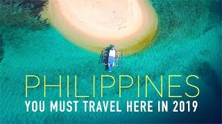 TOP 5 REASONS YOU MUST TRAVEL THE PHILIPPINES IN 2019