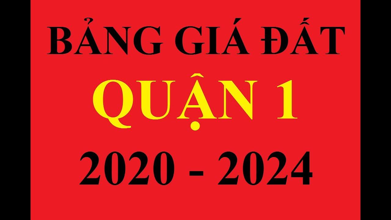 BẢNG GIÁ ĐẤT QUẬN 1 NĂM 2020 | BẢNG GIÁ ĐẤT QUẬN 1 2020 – 2024