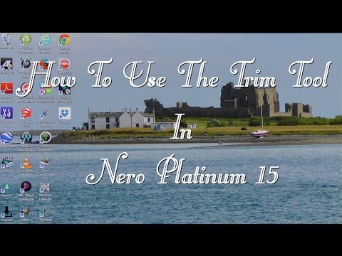 Nero Platinum 15 Tips and Tricks, How To Use The Trim Tool