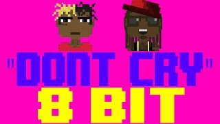 Dont Cry [8 Bit Tribute to Lil Wayne feat. XXXTENTACION] - 8 Bit Universe