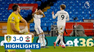 Bamford, Dallas and Raphinha strike! Leeds United 3-0 Southampton | Premier League highlights