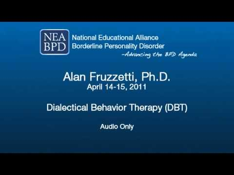 Dialectical Behavior Therapy (DBT) - Alan Fruzzetti, PhD
