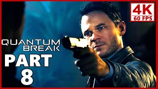 Quantum Break Gameplay Walkthrough Part 8 - QB (PC 4K 60FPS)