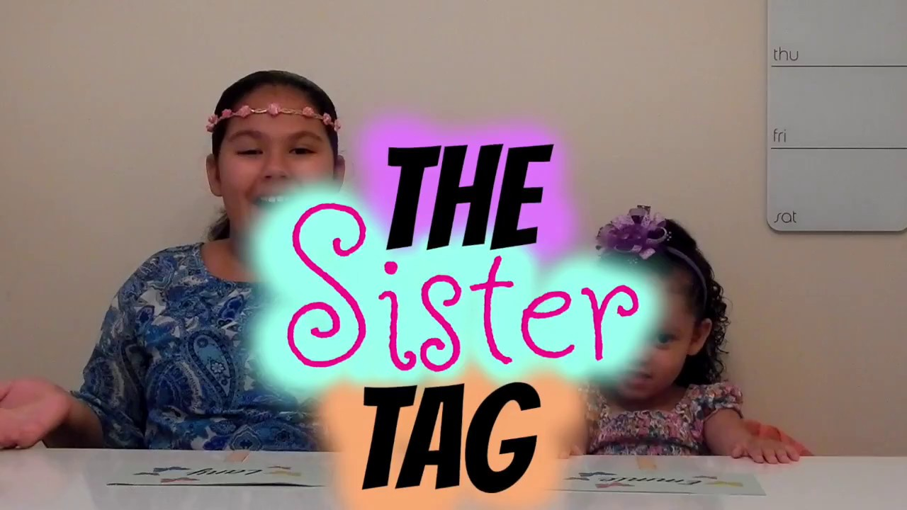 SISTER TAG- Little Girls Blue!!!
