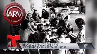 Escapó de una secta sexual y comparte su cruda historia   Al Rojo Vivo   Telemundo
