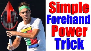 Simple Tennis Forehand Power Trick | Tennis Forehand Lesson