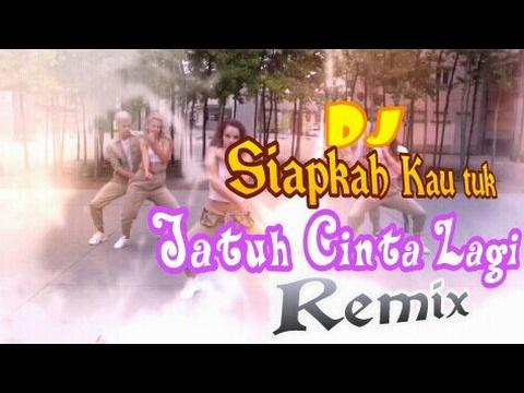 Dj Siapkah Kau Tuk Jatuh Cinta Lagi~Dencer Remix~