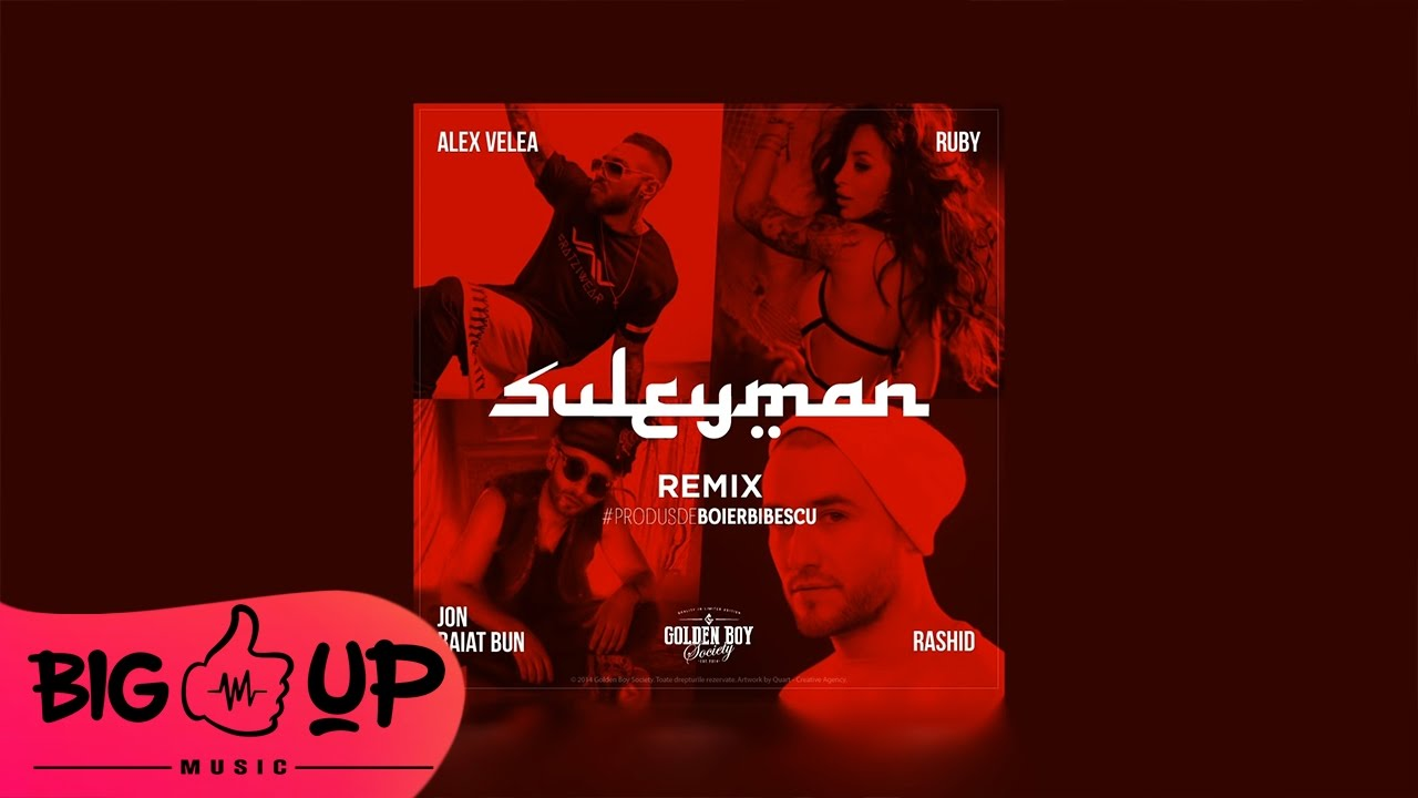 Jon Baiat Bun feat. Ruby, Alex Velea & Rashid - Suleyman   Big UP Remix