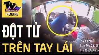 Tài xế ĐỘT TỬ trên tay lái và phản ứng của người phụ xe đã cứu mạng anh