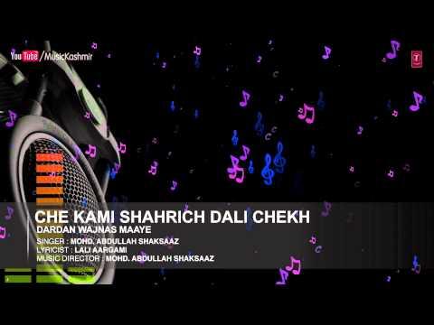 Che Kami Shahrich By Mohd. Abdullah Shaksaaz | Kashmiri Video Song Full (HD) | Dardan Wajnas Maaye