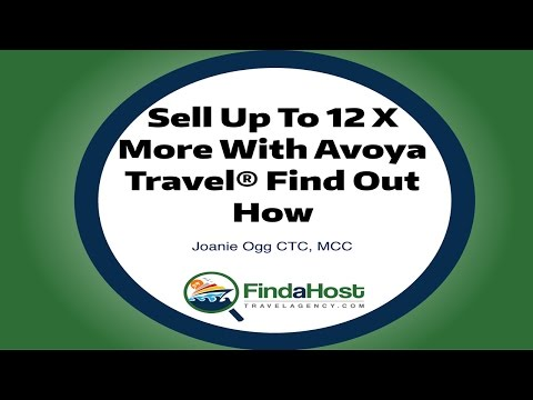 Sell Up To 12 X More With Avoya Travel® Find Out How