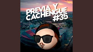 Previa y Cachengue 35 (Remix)