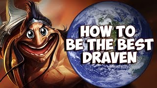 How To Be The Best Draven in the World ft. UberDanger