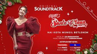 LEA SIMANJUNTAK single Hai Kota Mungil Betlehem OST FILM KNK:SANTA CLAUS DARI JAKARTA?