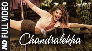 Chandralekha Full Video Song | A Gentleman -SSR | Sidharth | Jacqueline | Sachin-Jigar | Raj&DK Thumb