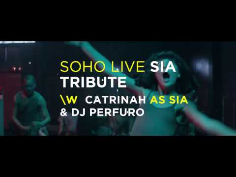 SOHO LIVE - SIA Tribute by Catrinah