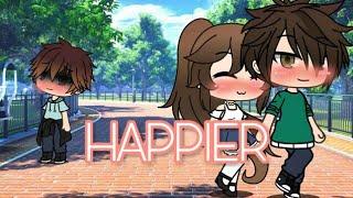 ♥ Happier ♥ Ed Sheeran | GLMM + GLMV | Gacha Life Mini Movie + Gacha Life Music Video