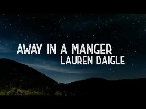 Away In A Manger-Lauren Daigle-(LYRICS)