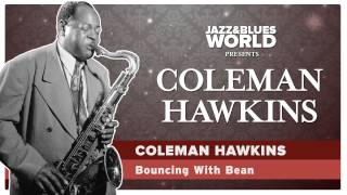 Coleman Hawkins - Bouncing With Bean