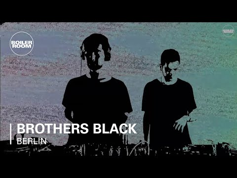 Brothers Black Boiler Room Berlin DJ Set