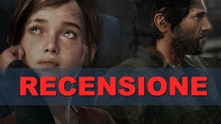 The Last of Us Remastered - Recensione HD ITA Spaziogames.it