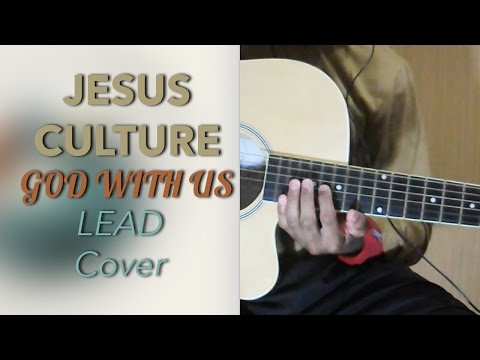 Jesus Culture - God With Us (Lead Cover) 2 Places for Lead Part (With Guitar Tabs!)