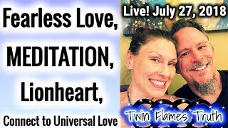🔥🔥Live: Fearless Love, Meditation, Lionheart Symbol, Connecting to Univeral Love - Twin Flames Truth